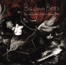 BIG JOHN BATES - From The Bestiary To The Leathering Room LP