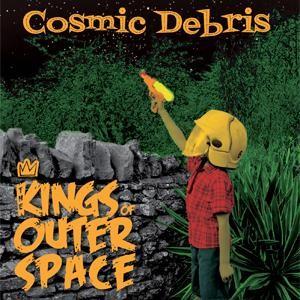 KINGS OF OUTER SPACE - Cosmic Debris CD