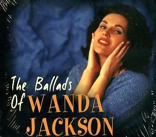 JACKSON, WANDA - The Ballads Of Wanda Jackson CD