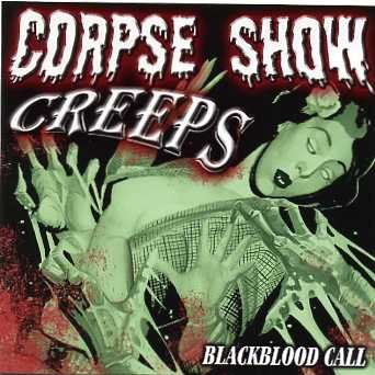 CORPSE SHOW CREEPS - Blackblood Call CD