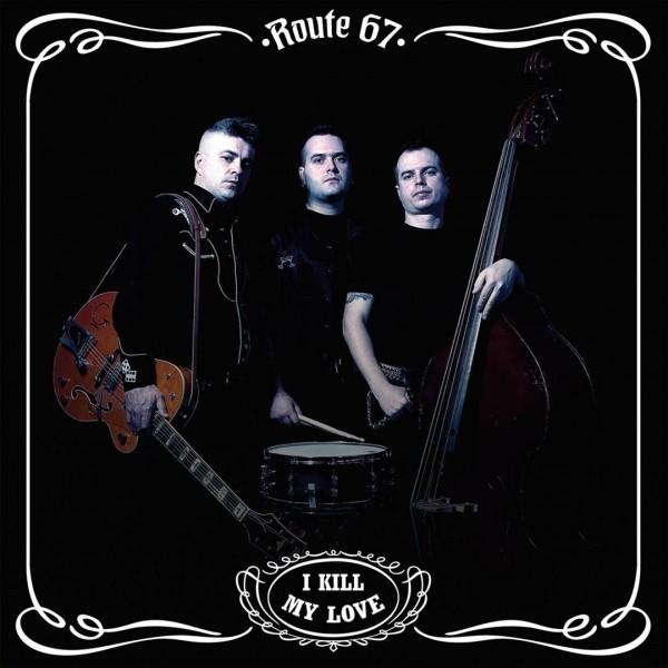ROUTE 67 - I Kill My Love LP