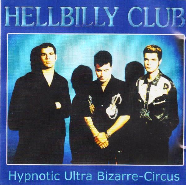 HELLBILLY CLUB-Hypnotic Ultra Bizarre Circus CD