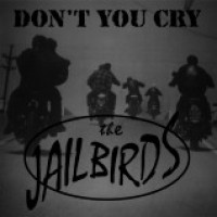 JAILBIRDS - Don't You Cry LP