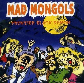 MAD MONGOLS - Frenzied Black Demon CD
