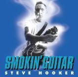 HOOKER, STEVE - Smokin' Guitar MCD