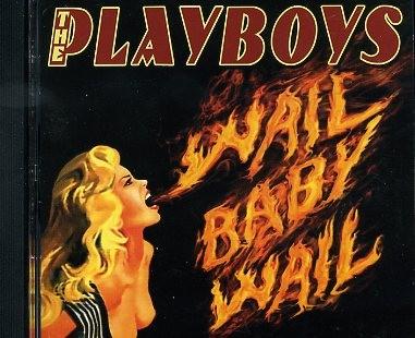 PLAYBOYS - Wail Baby Wail CD