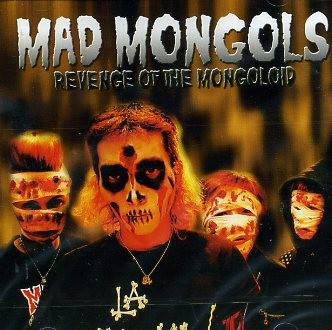 MAD MONGOLS - Revenge Of The Mongoloid CD