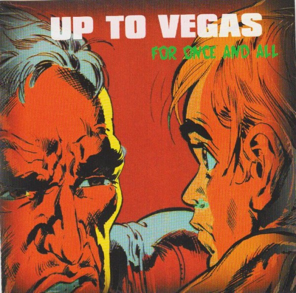 UP TO VEGAS - For Once And All CD-EP