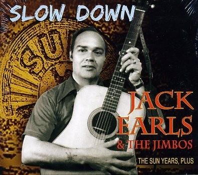 EARLS, JACK & THE JIMBOS - Slow Down 2 x CD