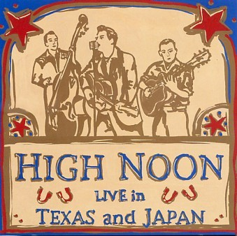 HIGH NOON - Live In Texas & Japan CD