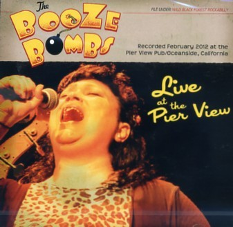 BOOZE BOMBS - Live At The Pier View CD