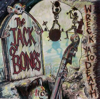 JACK O BONES - Wreck Ya To Death CD