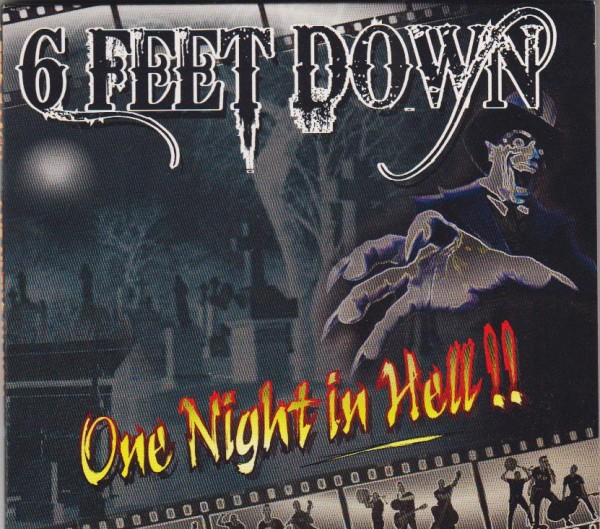 6 FEET DOWN - One Night In Hell!! CD