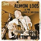 ALMON LOOS AND THE HOOP n' HOLLERS - Gettin' Loos LP
