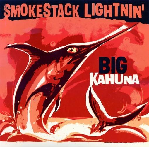 """SMOKESTACK LIGHTNIN' - Big Kahuna 7"""""""