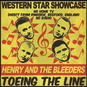 "HENRY AND THE BLEEDERS - Toeing The Line 7""EP"