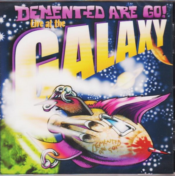 DEMENTED ARE GO - Live At The Galaxy CD