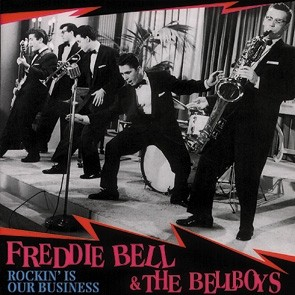 BELL, FREDDIE-Rockin` Is Our Business CD