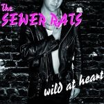SEWER RATS - Wild At Heart LP