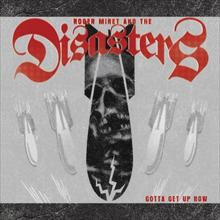 ROGER MIRET & THE DISASTERS-Gotta Get Up Now LP