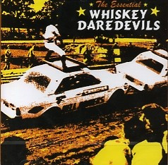 WHISKEY DAREDEVILS-The Essential...CD