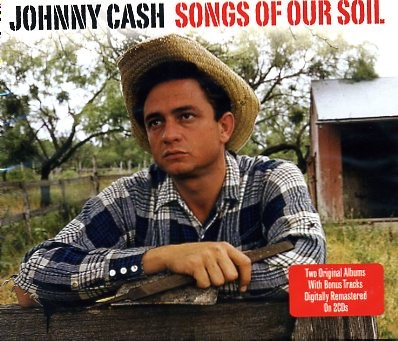 CASH, JOHNNY - Songs Of Our Soil 2 x CD