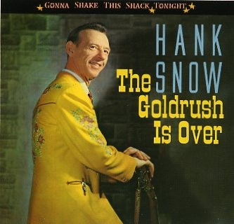 SNOW, HANK - The Goldrush Is Over CD