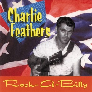 FEATHERS, CHARLIE - Rock-A-Billy CD