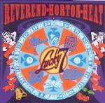 REVEREND HORTON HEAT - Lucky 7 CD