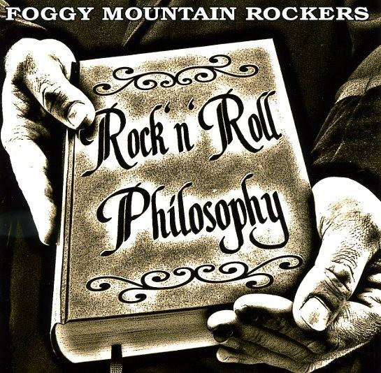 FOGGY MOUNTAIN ROCKERS - Rock'n'Roll Philosophy CD