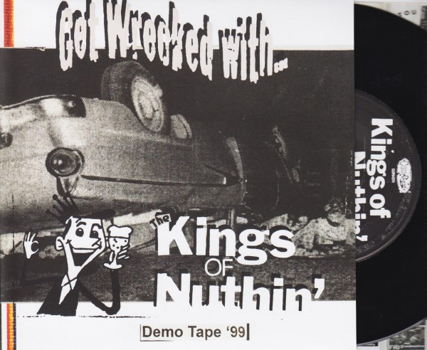 "KINGS OF NUTHIN' - Get Wrecked With 7""EP"