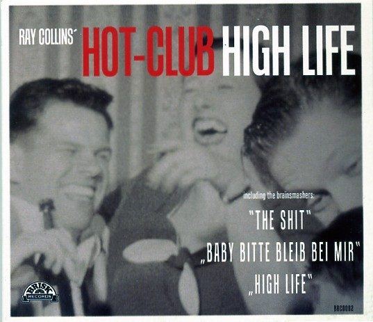 RAY COLLINS' HOT-CLUB - High Life CD