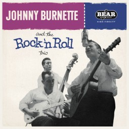JOHNNY BURNETTE AND THE ROCK'n'ROLL TRIO - Same LP