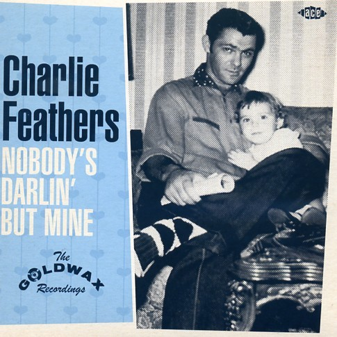"""FEATHERS, CHARLIE - Nobody's Darlin' But Mine 7"""""""