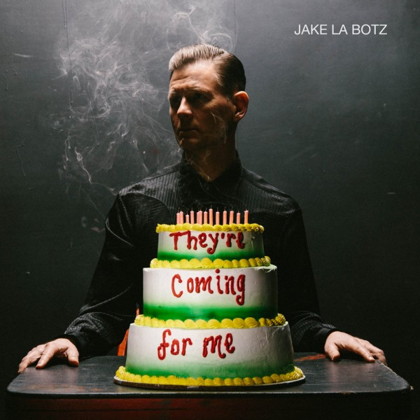 JAKE LA BOTZ - They're Coming For Me LP