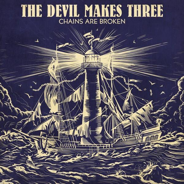 DEVIL MAKES THREE - Chains Are Broken LP