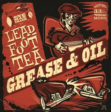 LEADFOOT TEA - Grease & Oil LP