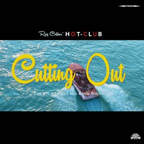 RAY COLLINS' HOT-CLUB - Cutting Out CD