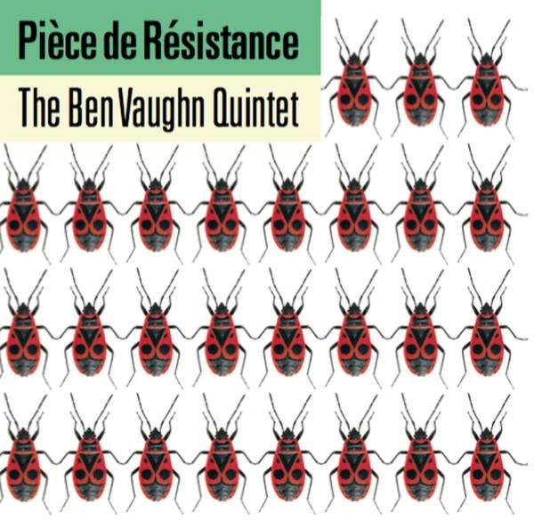 BEN VAUGHN QUINTET - Pièce de Résistance LP ltd.
