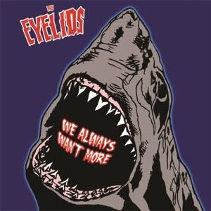 "EYELIDS - We Always Want More 7""EP"