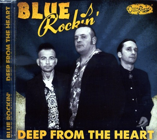 BLUE ROCKIN' - Deep From The Heart CD