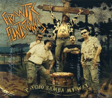 FRANTIC FLINTSTONES - Psycho Samba My Way CD