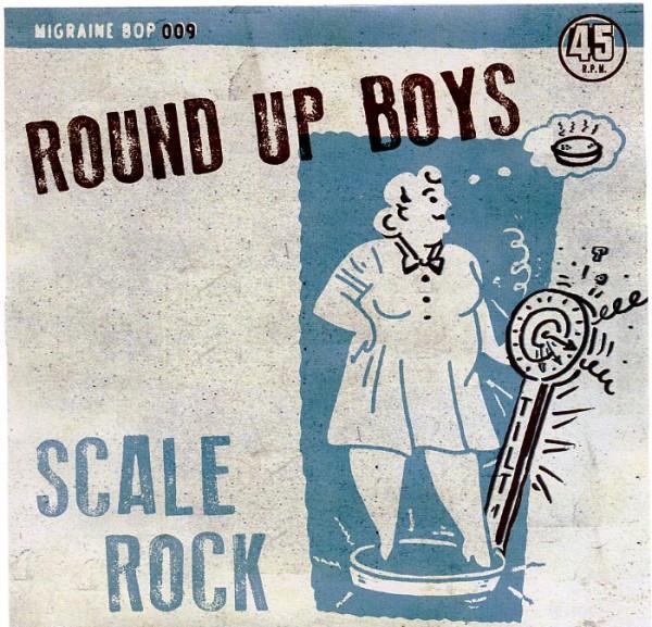 "ROUND UP BOYS - Scale Rock 7"" ltd."