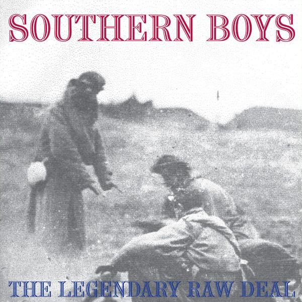 LEGENDARY RAW DEAL - Southern Boys LP