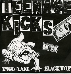 TEENAGE KICKS - Two-lane Blacktop 7""