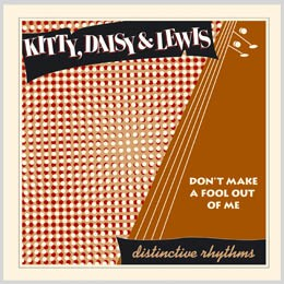 KITTY, DAISY AND LEWIS - Don't Make A Fool Out Of Me 7""