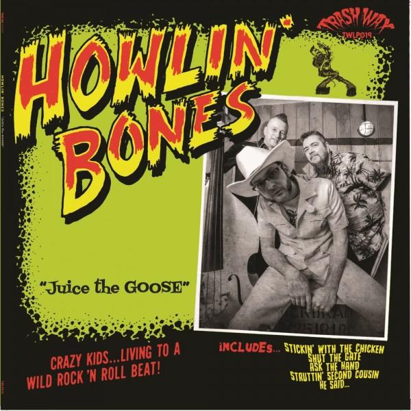 HOWLIN' BONES - Juice The Goose LP