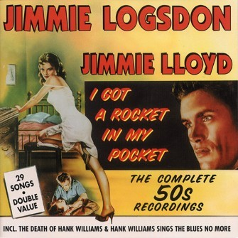LOGSDON, JIMMIE - I Got A Rocket In My Pocket CD