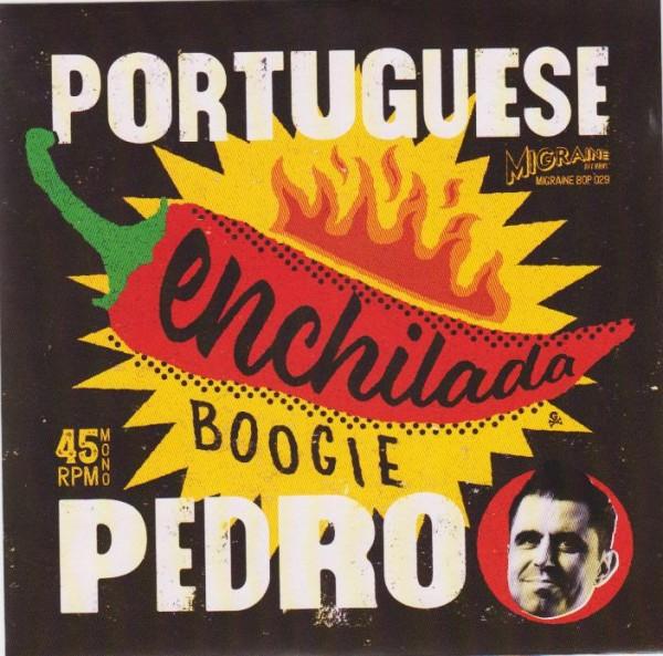 "PORTUGUESE PEDRO - Enchilada Boogie 7"" ltd."
