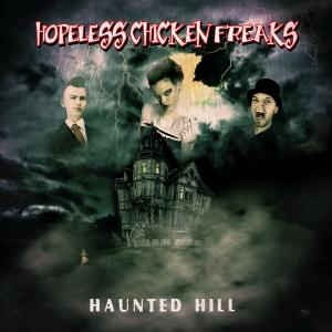 "HOPELESS CHICKEN FREAKS - Haunted Hill 7""EP"